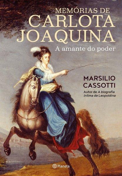 Memórias de Carlota Joaquina, livro de Marsilio Cassotti