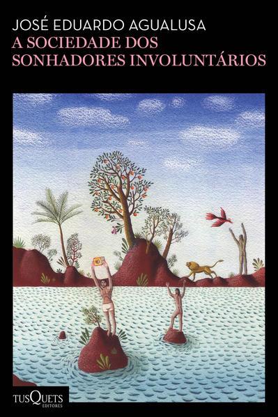 A sociedade dos sonhadores involuntários, livro de Jose Eduardo Agualusa