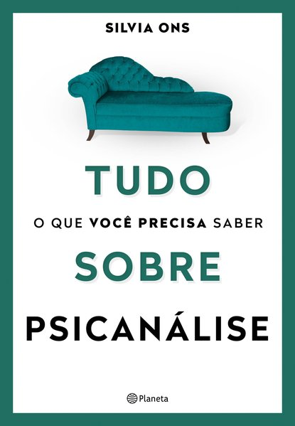 Tudo o que você precisa saber sobre Psicanálise, livro de Silvia Ons