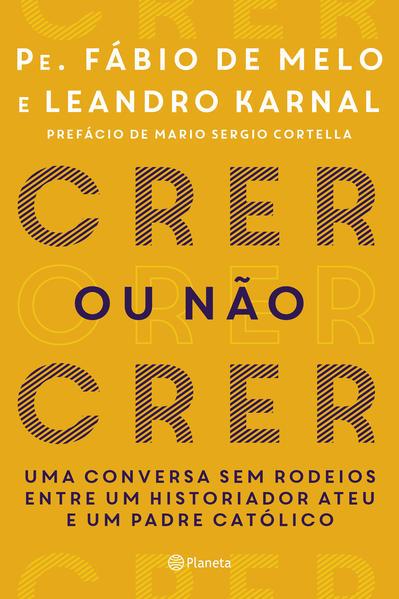 Crer ou não crer, livro de Leandro Karnal, Fabio De Melo