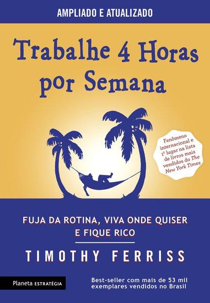 Trabalhe 4 horas por semana, livro de Timothy Ferriss