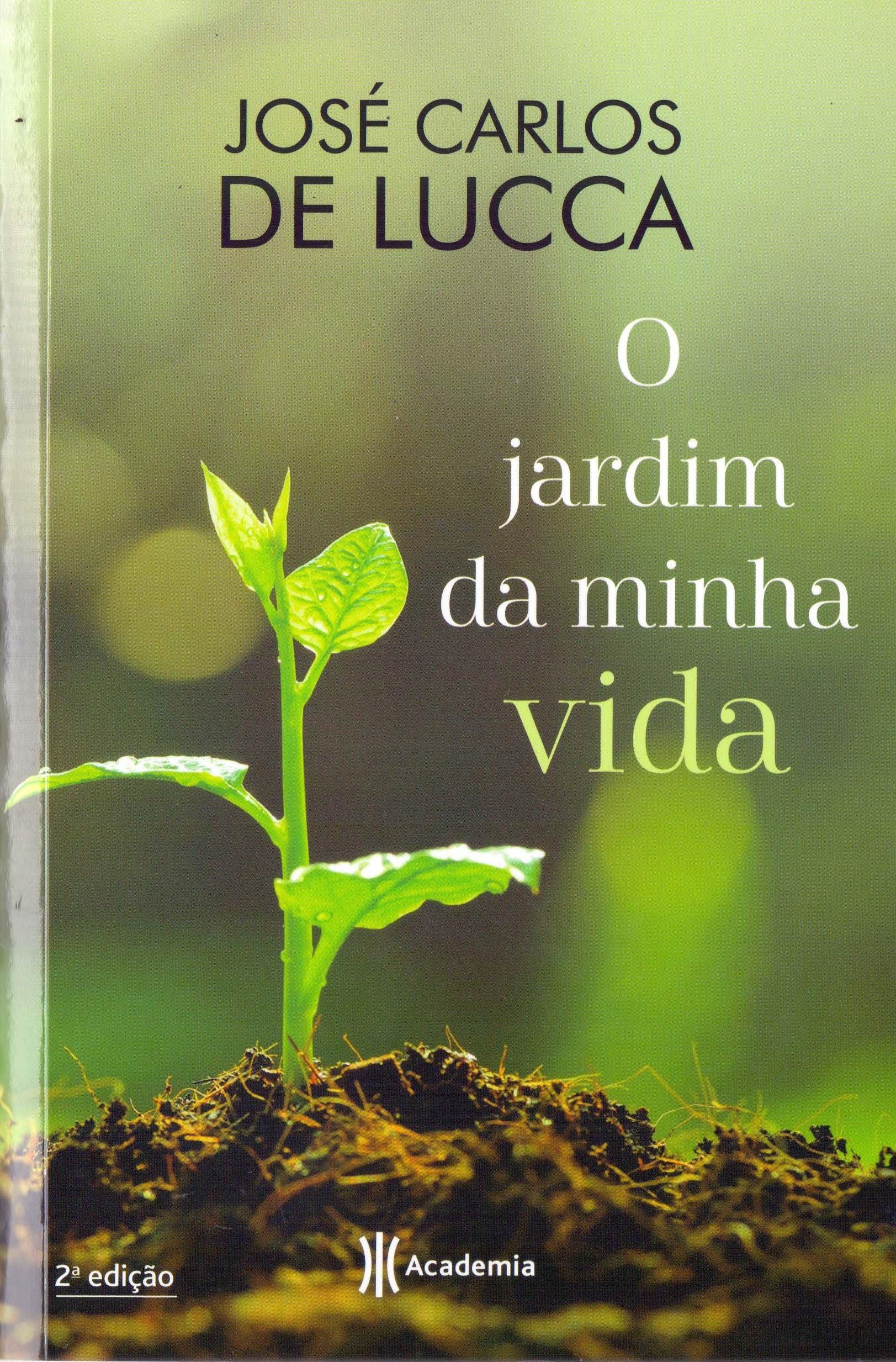 O jardim da minha vida, livro de José Carlos De Lucca