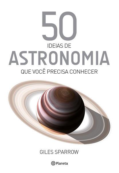 50 ideias de astronomia que você precisa conhecer, livro de Giles Sparrow