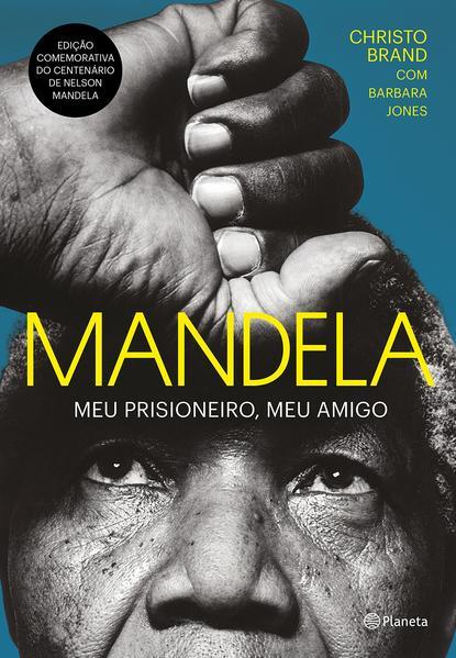 Mandela. Meu prisioneiro, meu amigo, livro de Christo Brand