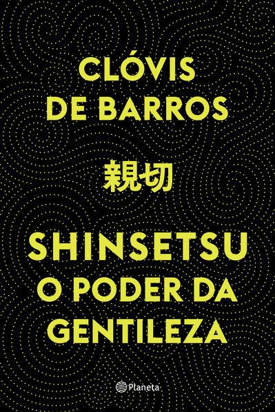 Shinsetsu. O poder da gentileza, livro de Clóvis de Barros