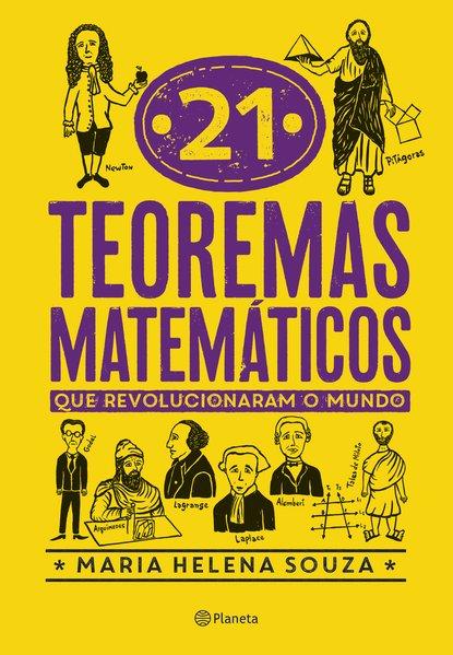 21 teoremas matemáticos que revolucionaram o mundo, livro de Maria Helena Souza