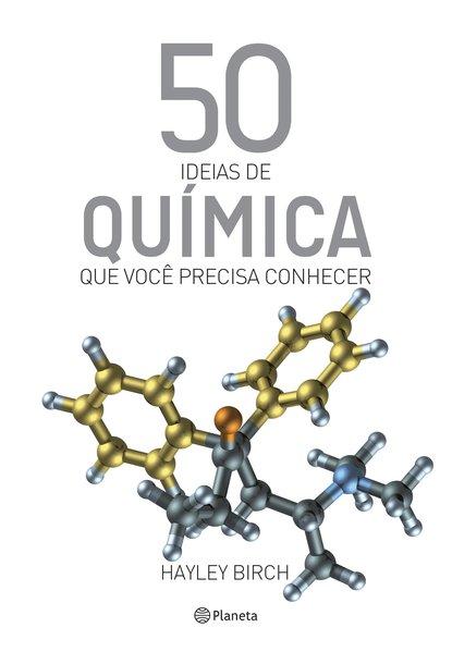 50 ideias de química que você precisa conhecer, livro de Hayley Birch
