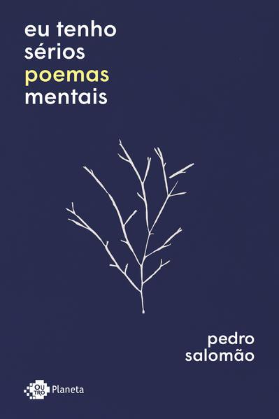 Eu tenho sérios poemas mentais, livro de Pedro Salomão