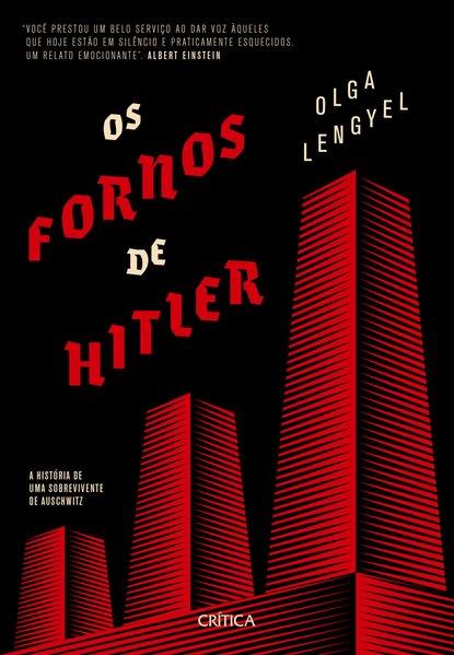 Os fornos de Hitler. A história de uma sobrevivente de Auschwitz, livro de Olga Lengyel