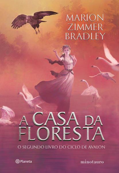 A casa da floresta. O segundo livro do ciclo de Avalon, livro de Marion Zimmer Bradley