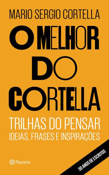 O melhor do Cortella, livro de Mario Sergio Cortella