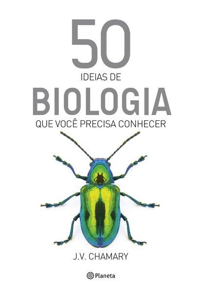 50 ideias de biologia que você precisa conhecer, livro de J.V. Chamary