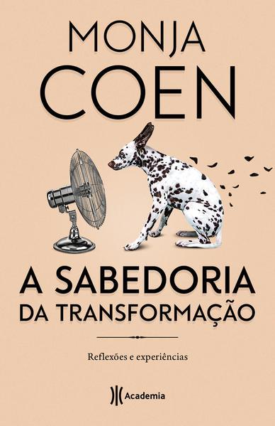 A sabedoria da transformação. Reflexôes e experiências, livro de Monja Coen