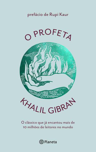 O profeta. O clássico que já encantou mais de 100 milhões de leitores no mundo, livro de Khalil Gibran