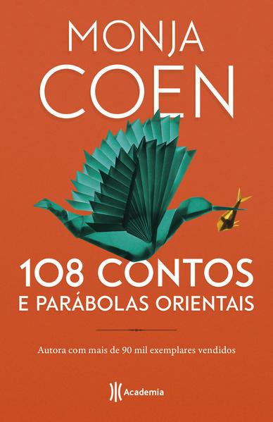 108 contos e parabolas orientais - 2ª Edição, livro de  Monja Coen