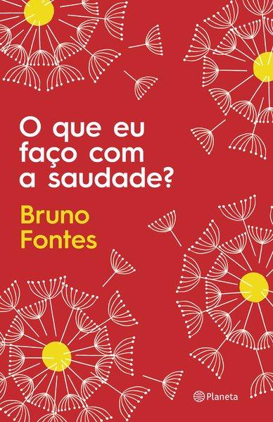 O que eu faço com a saudade?, livro de Bruno Fontes