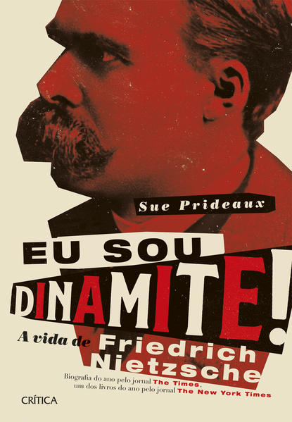 Eu sou dinamite!. A vida de Friedrich Nietzsche, livro de Sue Prideaux