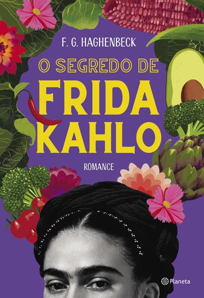 O segredo de Frida Kahlo, livro de F. G. Haghenbeck
