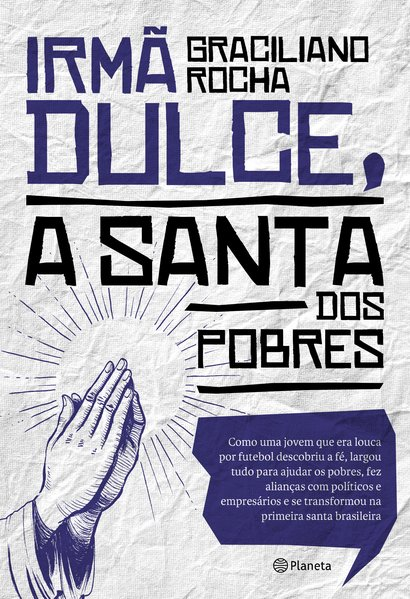 Irmã Dulce, a santa dos pobres, livro de Graciliano Rocha
