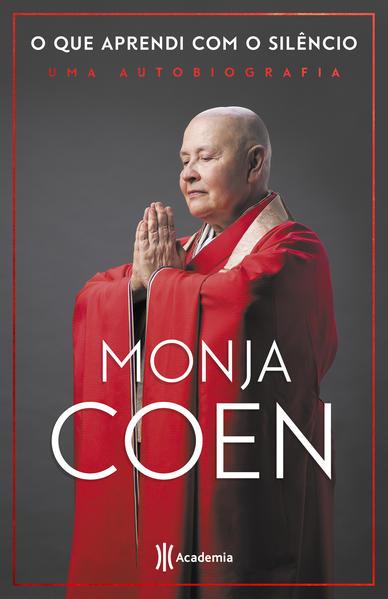 O que aprendi com o silêncio. Uma autobiografia, livro de Monja Coen
