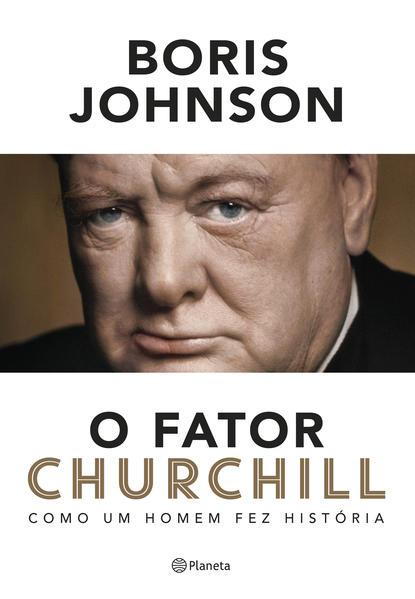 O fator Churchill. Como um homem fez história, livro de Boris Johnson