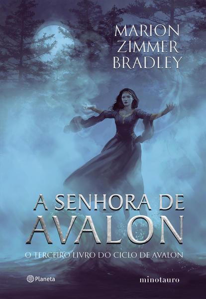 A senhora de Avalon. Terceiro livro do ciclo de Avalon, livro de Marion Zimmer Bradley