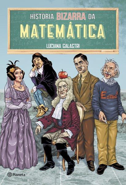 História bizarra da matemática, livro de Luciana Galastri