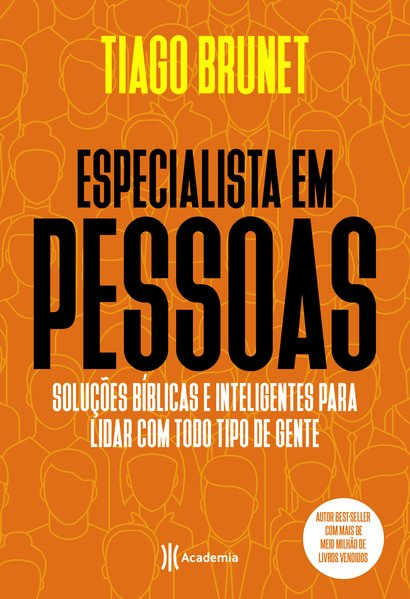 Especialista em pessoas. Soluções bíblicas e inteligentes para lidar com todo tipo de gente., livro de Tiago Brunet
