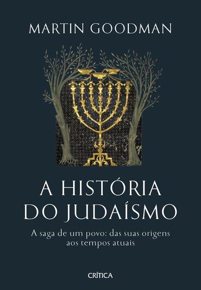 A história do Judaísmo. A saga de um povo: das suas origens aos tempos atuais, livro de Martin Goodman