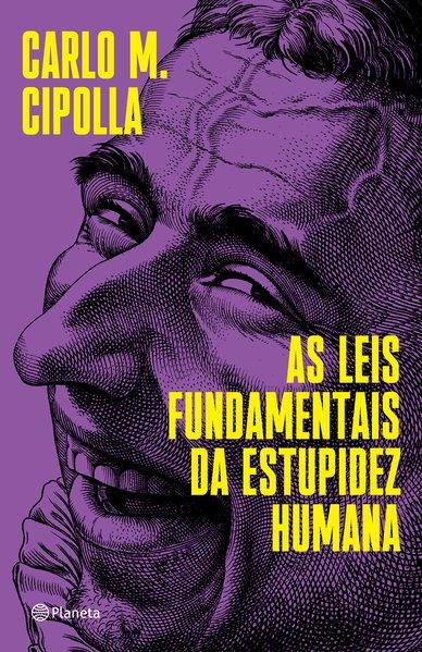 As leis fundamentais da estupidez humana, livro de Carlo M. Cipolla
