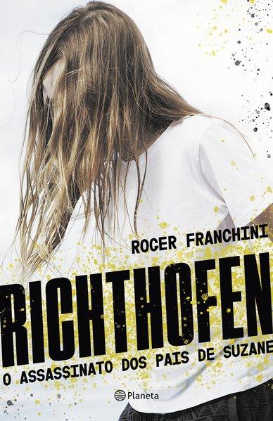 Richthofen. O assassinato dos pais de Suzane, livro de Roger Franchini