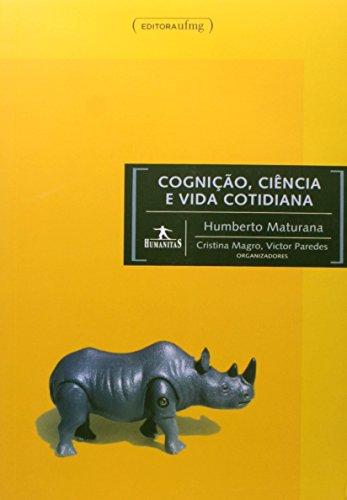 Cognição, Ciência e Vida Cotidiana, livro de Humberto Maturana