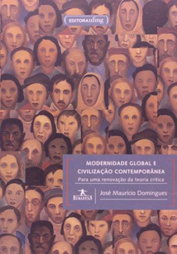 Modernidade Global e Civilização Contemporânea: Para uma Renovação da Teoria Crítica, livro de José Maurício Domingues