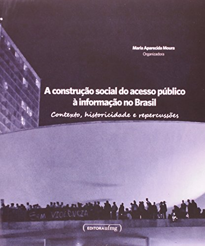 Construção Social do Acesso Público a Informação no Brasil, A, livro de Maria Aparecida Moura