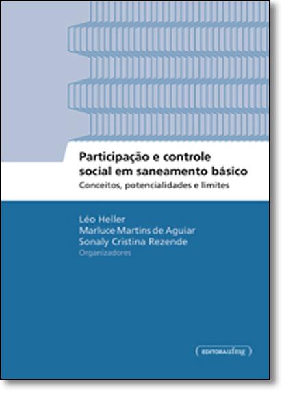 Participação e Controle Social em Saneamento Básico: Conceitos, Potencialidades e Limites - Coleção Ingenium, livro de Léo Heller