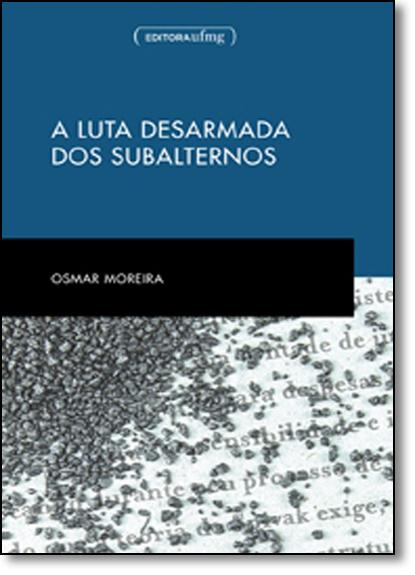 Luta Desarmada dos Subalternos, A - Coleção Humanitas Pocket, livro de Osmar Moreira dos Santos