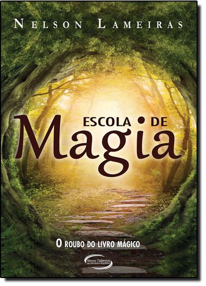 Escola de Magia: O Roubo do Livro Mágico, livro de Nelson Lameiras