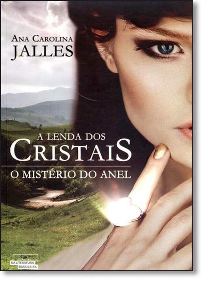 Mistério do Anel, O - Vol.2 - Série A Lenda dos Cristais, livro de Ana Carolina Jalles