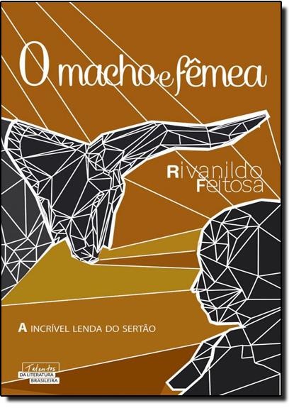 Macho e Fêmea, O, livro de Rivanildo Feitosa