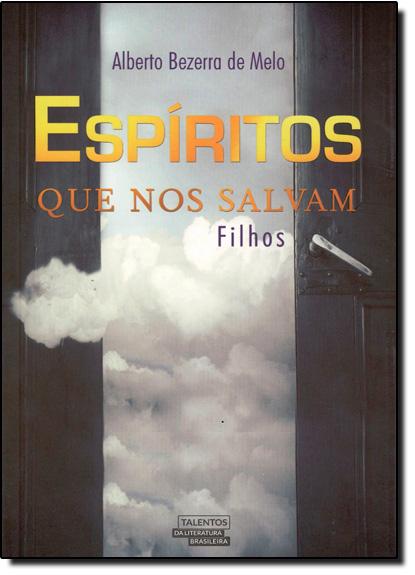 Espíritos que nos Salvam: Filhos, livro de Alberto Bezerra de Melo