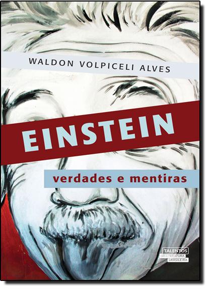 Einstein: Verdades e Mentiras, livro de Waldon Volpiceli Alves
