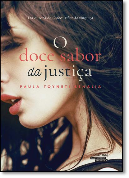 Doce Sabor da Justiça, O - Vol.2 - Série Série Doce Sabor, livro de Paula Toyneti Benalia