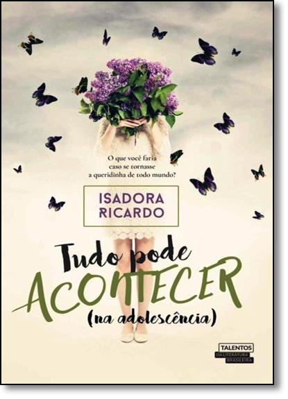 Tudo Pode Acontecer: ( Na Adolescência ), livro de Isadora Ricardo
