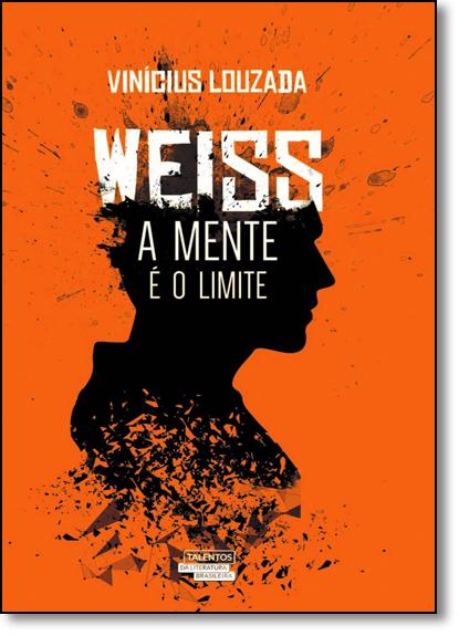 Weiss: A Mente É o Limite, livro de Vinícius Louzada