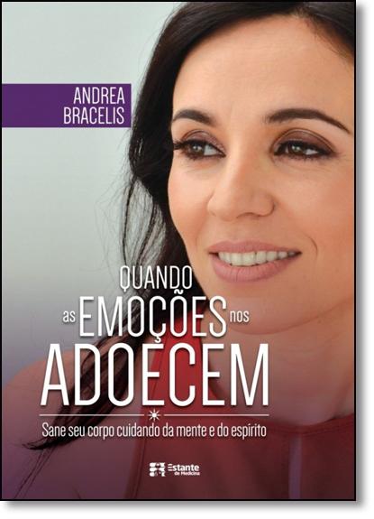 Quando as Emoções nos Adoecem, livro de Andrea Bracelis