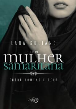 Uma mulher samaritana - Entre homens e Deus, livro de Lara Suliano