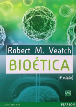 Bioética - 3ª edição, livro de Robert M. Veatch