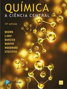Química - A ciência central - 13ª edição, livro de Theodore L. Brown, Bruce E. Bursten, H. Eugene LeMay, Catherine Murphy, Matthew E Stoltzfus, Patrick Woodward