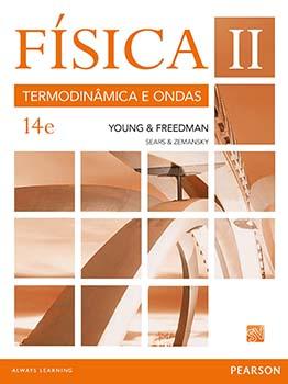 Física II - Termodinâmica e ondas - 14ª edição, livro de Roger A. Freedman, Hugh D. Young