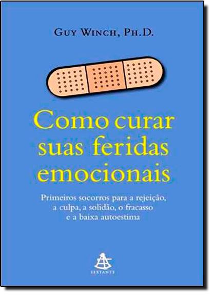 Como Curar Suas Feridas Emocionais, livro de Guy Winch